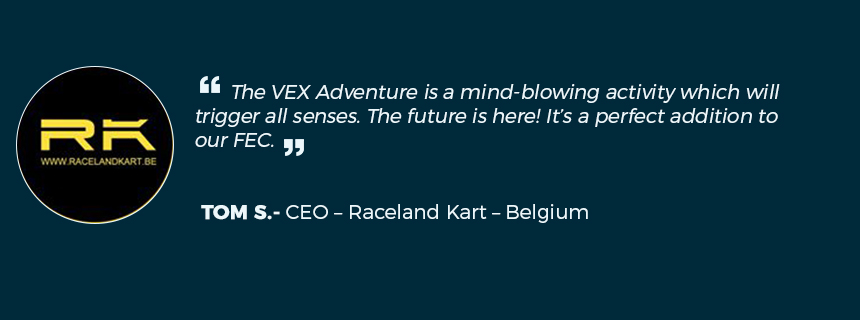 "VEX Adventure and go kart ""The VEX Adventure is a mind-blowing activity which will trigger all senses. The future is here! It's a perfect addition to our FEC."""
